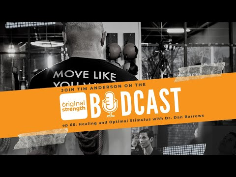 BodCast Episode 66: Healing and Optimal Stimulus with Dr. Dan Barrows