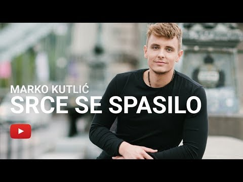 Marko Kutlić - Srce se spasilo (OFFICIAL VIDEO)