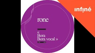 Rone - Bora vocal