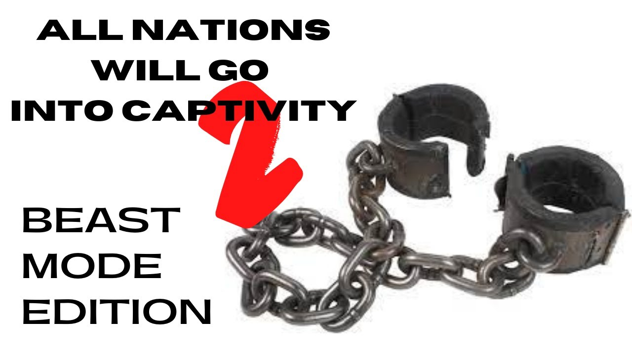 All Nations Will Go Into Captivity-Part 2: MUST WATCH AND SHARE!!!!!