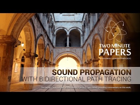 Sound Propagation With Bidirectional Path Tracing | Two Minute Papers #111