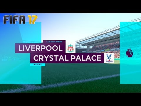 FIFA 17 - Liverpool vs. Crystal Palace @ Anfield ('17/'18)