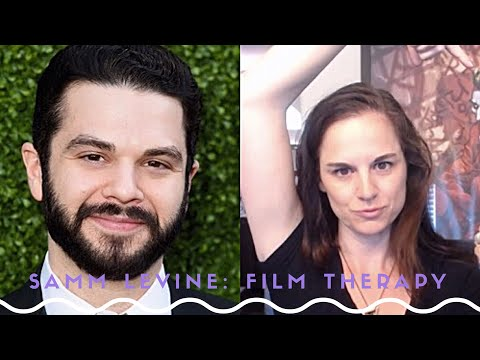 Film Therapy session 66 with Samm Levine