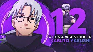 12 ciekawostek o... Kabuto Yakushi!