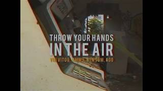[LYRIC VIDEO] VITOU - Throw Ya Handz In The Air - ft. Cham Jimmy Nou, Ago and Nen Tum