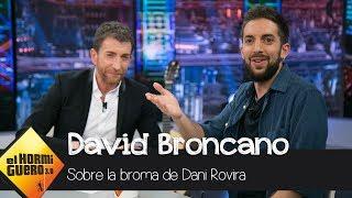 La broma de Dani Rovira que casi acaba con la vida de David Broncano - El Hormiguero 3.0