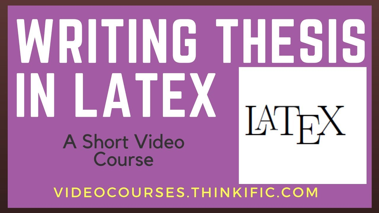 Writing a Thesis Using LaTeX