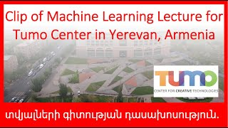 Machine Learning and Data Science Lecture for Tumo Center for Creative Technologies in Armenia