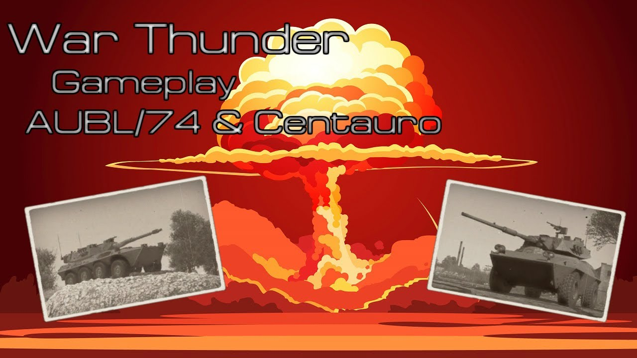War Thunder gameplay AUBL/74 & Centauro (No Commentary) - YouTube