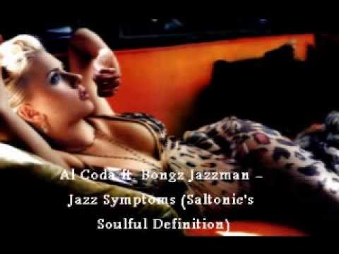 Al Coda ft  Bongz Jazzman   Jazz Symptoms (Saltonic's Soulful Definition)