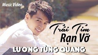 Lương Tùng Quang - Trái Tim Rạn Vỡ (Quốc Hùng) MUSIC VIDEO