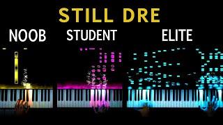 5 Levels of Still DRE: Noob to Elite (Piano)