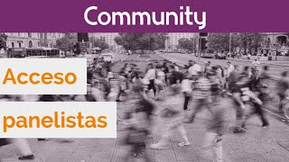 Herramienta de gestión de comunidades de encuestados: acceso panelista