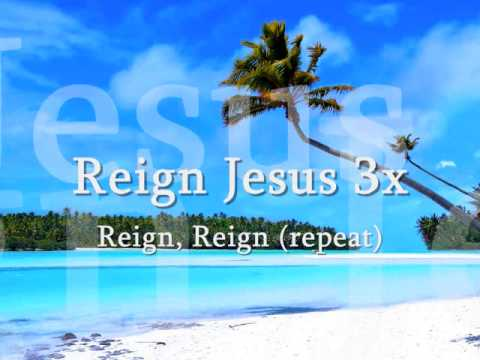 """Reign Jesus"" Shekinah Glory Ministry with  lyrics"