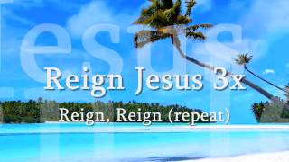 """Reign Jesus"" Shekinah Glory Ministry with  lyrics"
