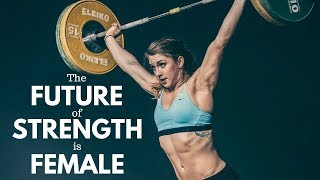 The Future of Strength is Female