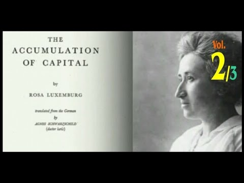 Rosa Luxemburg. The Accumulation of Capital - vol.2/3