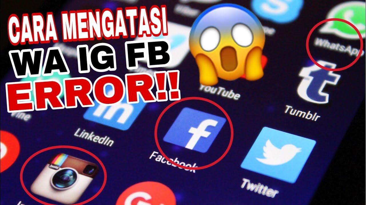 Cara Ampuh Mengatasi Whatsapp - Instagram - Facebook Error ...