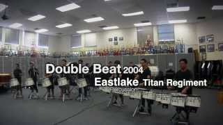 Double Beat 2004 SCV EHS Titan Regiment Drumline