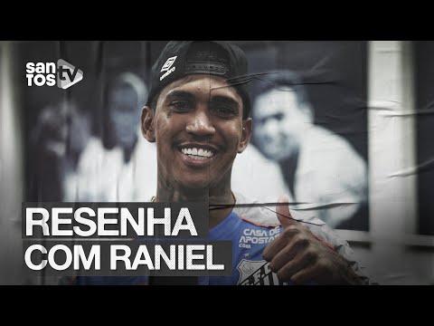 RESENHA COM RANIEL, REFORÇO DO SANTOS
