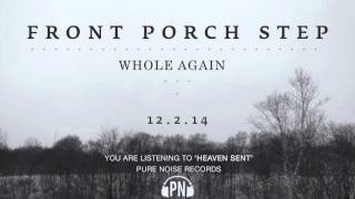 "Front Porch Step ""Heaven Sent"""