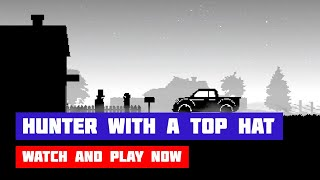 Hunter with a Top Hat · Game · Gameplay