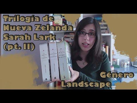 LaPágina17: ¿Qué es el género landscape?   Reseña Trilogía de Nueva Zelanda - Sarah Lark (parte II)