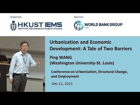 Ping WANG: Urbanization and Economic Development: A Tale of Two Barriers