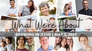 """What We're About """"Growing in Jesus"""" 