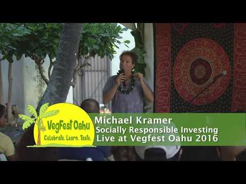 Live Speaker at VegFest Oahu 2016: Michael Kramer - Socially Responsible Investing