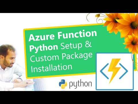 Azure Function Python Setup and Custom Packages Installation