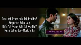 Pyaar Nahi toh Kya Hai - Full Video With Lyrics + Meaning