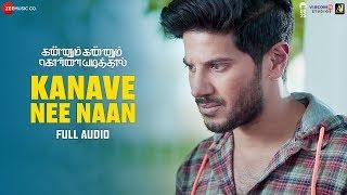Kanave Nee Naan - Full Song | Kannum Kannum Kollaiyadithaal | Dulquer S, Ritu V | Masala Coffee