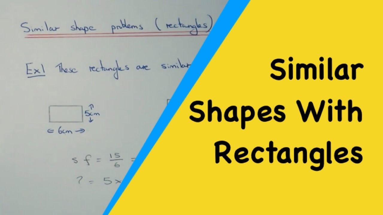 How To Work Out The Missing Sides Of A Pair Of Similar Rectangles