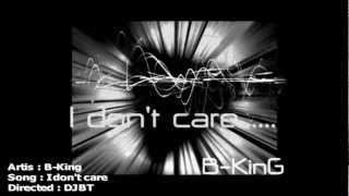 Baixar B-King - I don't care [New single 2012]