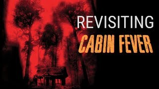 Cabin Fever Is Better Than You Remember - SpookyTime '18 Review
