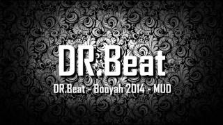 DR.Beat - Booyah 2014 - MUD