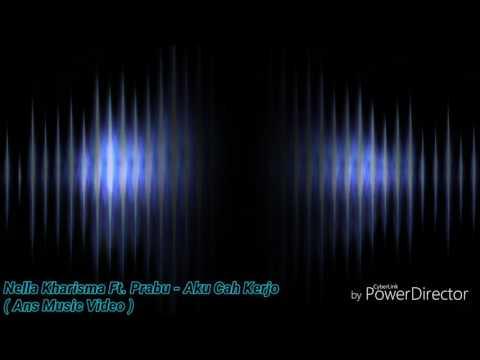 NELLA KHARISMA Ft. Prabu - Aku Cah Kerjo ( Ans Video Music )