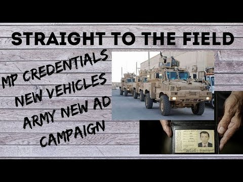 Straight To The Field- MP Credentials, New Vehicles And The Army's New Ad Campaign