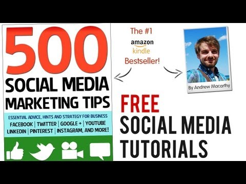FREE Social Media Tutorials from 500 Social Media Marketing Tips Author, Andrew Macarthy