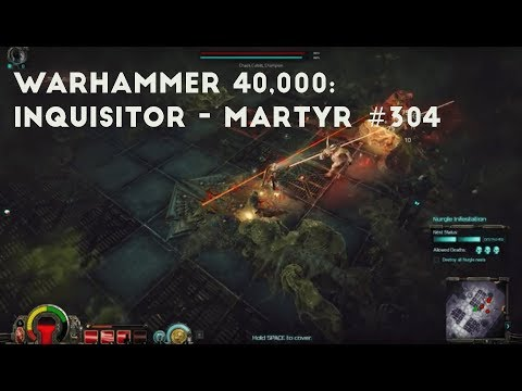 Going After Nurgle Breeding Sites | Let's Play Warhammer 40,000: Inquisitor - Martyr #304 |