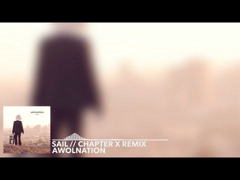 AWOLNATION - Sail (Chapter X Remix) | Free Download