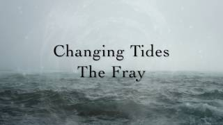 The Fray - Changing Tides (Lyrics)