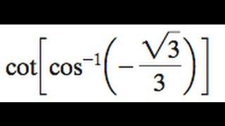 cot(cos^-1(-sqrt(3)/3))