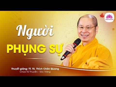 The Ones who serve (Người phụng sự) - Venerable Thích Chân Quang