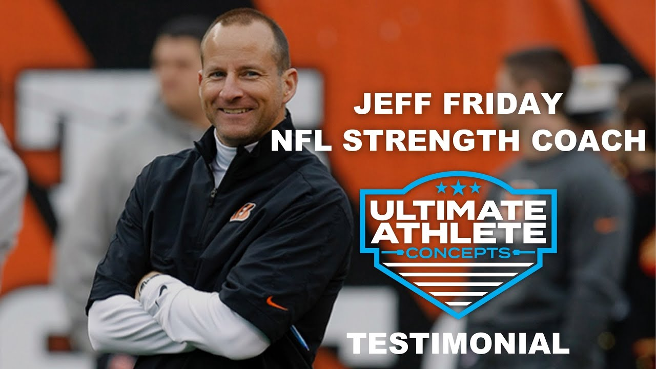 Jeff Friday Testimonial (former NFL strength coach for over 20 years)   Ultimate Athlete Concepts