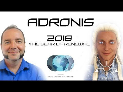 Adronis  2018: The Year of Renewal  NewEarthTeachings.com