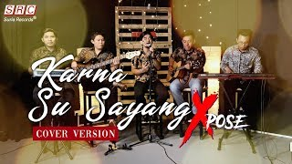 Karna Su Sayang - Near ft Dian Sorowea ( Cover By Xpose)