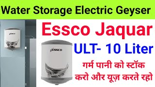 Unboxing Jaquar Storage Electric Water Heater Geyser Essco Ultra 10 Liter 2000 W Power Consumption