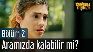 Darısı Başımıza 2. Bölüm - İzmir'de Yaşananlar Aramızda Kalabilir mi?